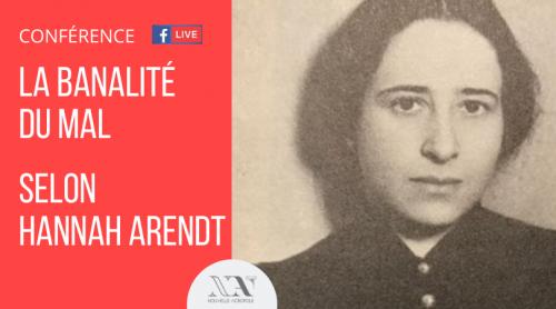 La banalité du mal, selon Hannah Arendt